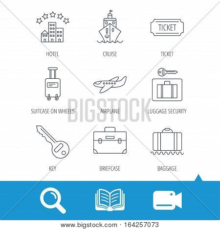 Hotel, cruise ship and airplane icons. Key, baggage and briefcase linear signs. Luggage security and ticket flat line icons. Video cam, book and magnifier search icons. Vector