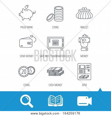 Piggy bank, cash money and wallet icons. Safe box, send money and dollar usd linear signs. Give money, coins and ATM icons. Video cam, book and magnifier search icons. Vector