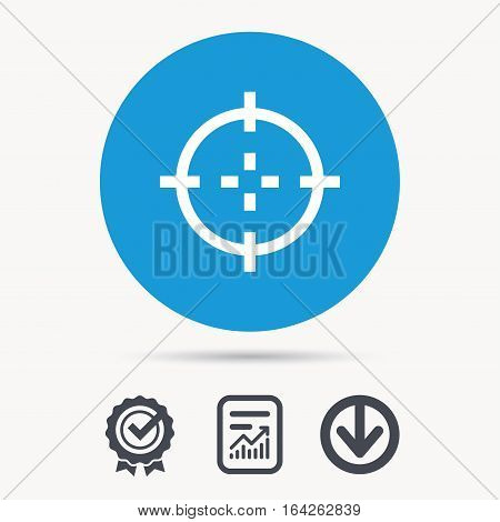 Target icon. Crosshair aim symbol. Achievement check, download and report file signs. Circle button with web icon. Vector