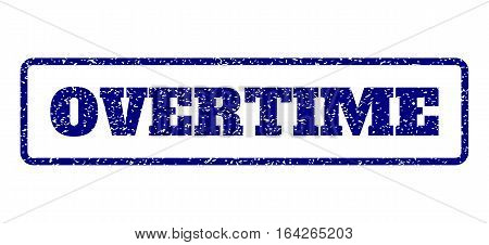 Navy Blue rubber seal stamp with Overtime text. Vector message inside rounded rectangular shape. Grunge design and dust texture for watermark labels. Horisontal sign on a white background.
