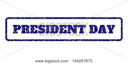 Navy Blue rubber seal stamp with President Day text. Vector message inside rounded rectangular shape. Grunge design and dirty texture for watermark labels. Horisontal sign on a white background.