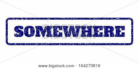Navy Blue rubber seal stamp with Somewhere text. Vector message inside rounded rectangular shape. Grunge design and unclean texture for watermark labels. Horisontal sticker on a white background.