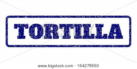 Navy Blue rubber seal stamp with Tortilla text. Vector message inside rounded rectangular frame. Grunge design and dirty texture for watermark labels. Horisontal emblem on a white background.
