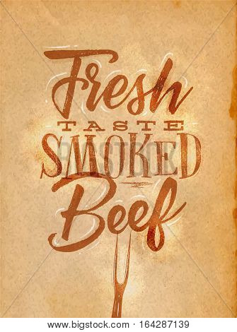 Poster lettering fresh taste smoked beef drawing in retro style on craft paper background