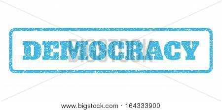 Light Blue rubber seal stamp with Democracy text. Vector message inside rounded rectangular shape. Grunge design and scratched texture for watermark labels. Horisontal sticker on a white background.