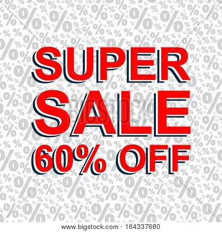Red Sale Poster With Super Sale 60 Percent Off Text. Advertising Banner