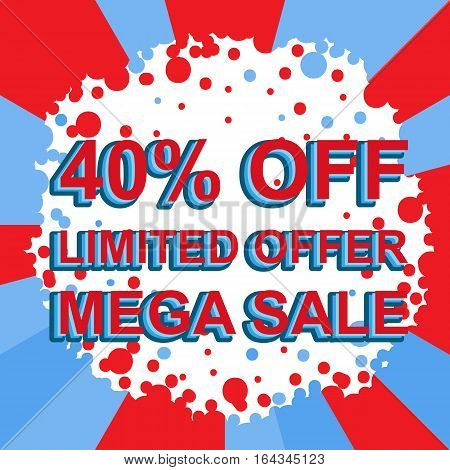 Red And Blue Sale Poster With Limited Offer Mega Sale 40 Percent Off Text. Advertising Banner