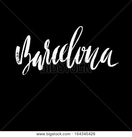 Hand lettering Barcelona. Barcelona, Spain, city typography. Modern dry brush calligraphy