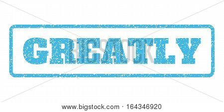 Light Blue rubber seal stamp with Greatly text. Vector message inside rounded rectangular banner. Grunge design and dust texture for watermark labels. Horisontal sticker on a white background.