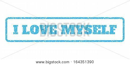 Light Blue rubber seal stamp with I Love Myself text. Vector caption inside rounded rectangular banner. Grunge design and dirty texture for watermark labels. Horisontal sign on a white background.