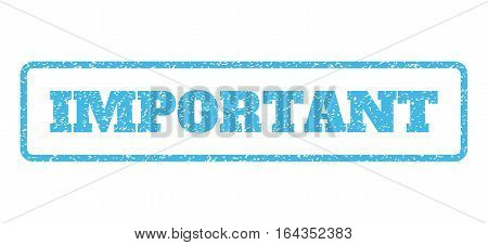 Light Blue rubber seal stamp with Important text. Vector caption inside rounded rectangular shape. Grunge design and scratched texture for watermark labels. Horisontal sign on a white background.