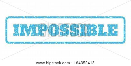 Light Blue rubber seal stamp with Impossible text. Vector tag inside rounded rectangular frame. Grunge design and unclean texture for watermark labels. Horisontal sign on a white background.