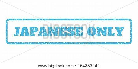 Light Blue rubber seal stamp with Japanese Only text. Vector caption inside rounded rectangular frame. Grunge design and dust texture for watermark labels. Horisontal sticker on a white background.
