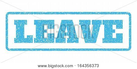 Light Blue rubber seal stamp with Leave text. Vector message inside rounded rectangular shape. Grunge design and scratched texture for watermark labels. Horisontal emblem on a white background.