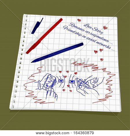 Love Story - romantic messages. Vector illustration of the friendship and correspondence in social networks. The drawing a red and blue ballpoint pen on squared paper - Male and female hands holding phones