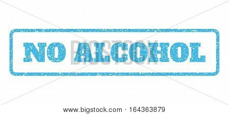 Light Blue rubber seal stamp with No Alcohol text. Vector tag inside rounded rectangular banner. Grunge design and scratched texture for watermark labels. Horisontal emblem on a white background.