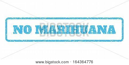 Light Blue rubber seal stamp with No Marihuana text. Vector message inside rounded rectangular shape. Grunge design and dirty texture for watermark labels. Horisontal emblem on a white background.