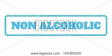 Light Blue rubber seal stamp with Non Alcoholic text. Vector caption inside rounded rectangular frame. Grunge design and dust texture for watermark labels. Horisontal sign on a white background.