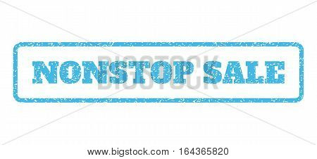 Light Blue rubber seal stamp with Nonstop Sale text. Vector caption inside rounded rectangular banner. Grunge design and unclean texture for watermark labels. Horisontal sign on a white background.