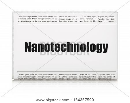 Science concept: newspaper headline Nanotechnology on White background, 3D rendering