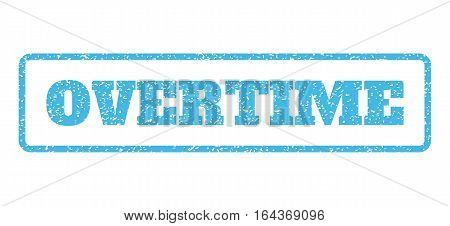 Light Blue rubber seal stamp with Overtime text. Vector message inside rounded rectangular shape. Grunge design and scratched texture for watermark labels. Horisontal emblem on a white background.