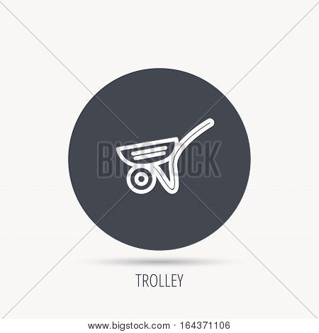 Trolley icon. Garden cart sign. Gardener equipment symbol. Round web button with flat icon. Vector