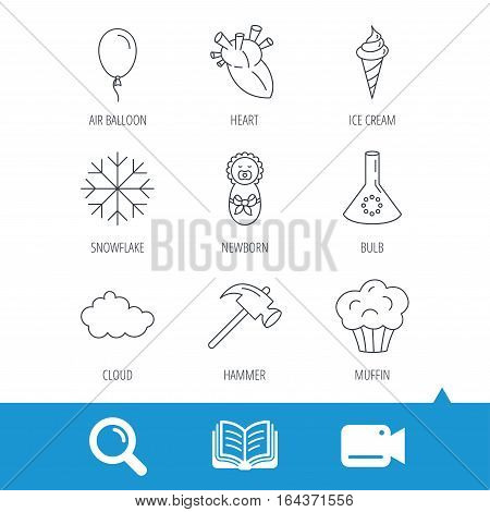 Newborn, heart and lab bulb icons. Ice cream, muffin and air balloon linear signs. Cloud and snowflake flat line icons. Video cam, book and magnifier search icons. Vector