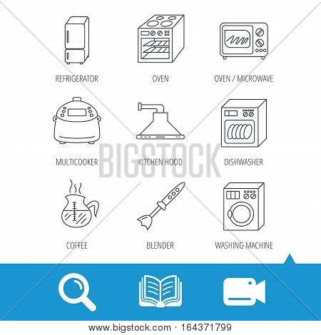 Microwave oven, washing machine and blender icons. Refrigerator fridge, dishwasher and multicooker linear signs. Coffee icon. Video cam, book and magnifier search icons. Vector