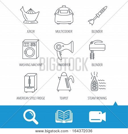 Washing machine, teapot and blender icons. Refrigerator fridge, juicer and steam ironing linear signs. Hair dryer, juicer icons. Video cam, book and magnifier search icons. Vector