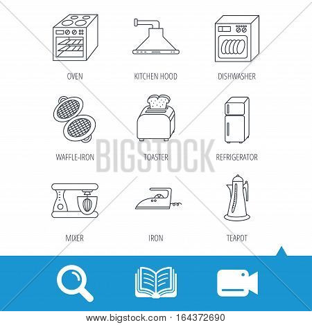 Dishwasher, refrigerator fridge and blender icons. Kitchen hood, mixer and toaster linear signs. Oven, teapot and waffle-iron icons. Video cam, book and magnifier search icons. Vector