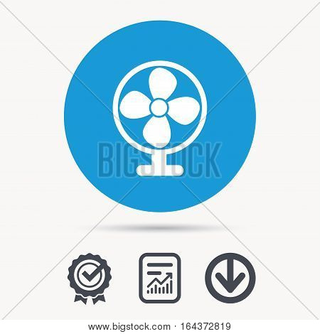 Ventilator icon. Air ventilation or fan symbol. Achievement check, download and report file signs. Circle button with web icon. Vector
