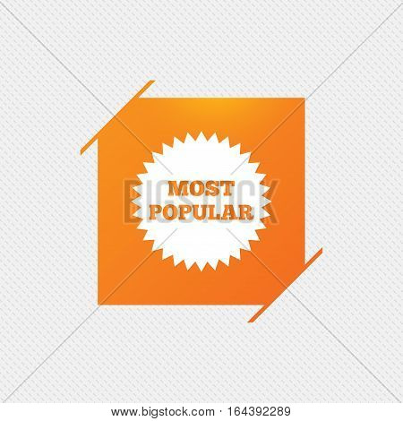 Most popular sign icon. Bestseller symbol. Orange square label on pattern. Vector