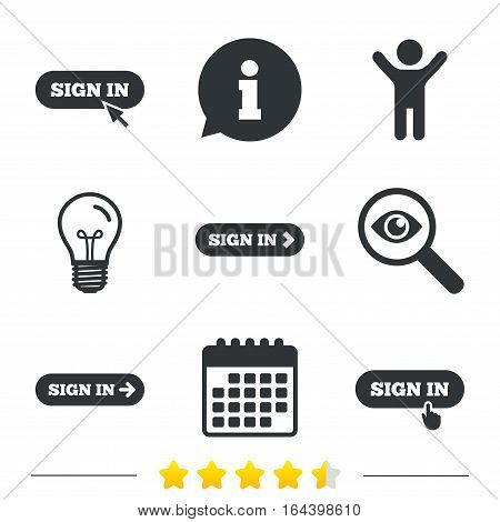 Sign in icons. Login with arrow, hand pointer symbols. Website or App navigation signs. Information, light bulb and calendar icons. Investigate magnifier. Vector