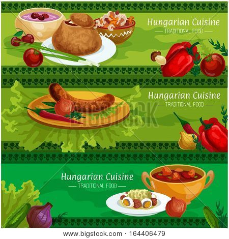 Hungarian cuisine savory dishes banner set. Grilled sausage, meat pepper stew, vegetable salad with egg and salami, onion soup in rye bread bowl, beef goulash, cherry soup with sour cream