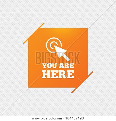 You are here sign icon. Info cursor symbol. Map pointer with your location. Orange square label on pattern. Vector