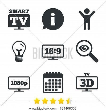 Smart TV mode icon. Aspect ratio 16:9 widescreen symbol. Full hd 1080p resolution. 3D Television sign. Information, light bulb and calendar icons. Investigate magnifier. Vector