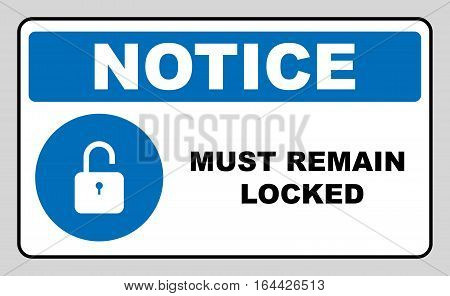 Mandatory Signs, Must Remain Locked. Information mandatory symbol in blue circle isolated on white. Vector illustration. Notice label