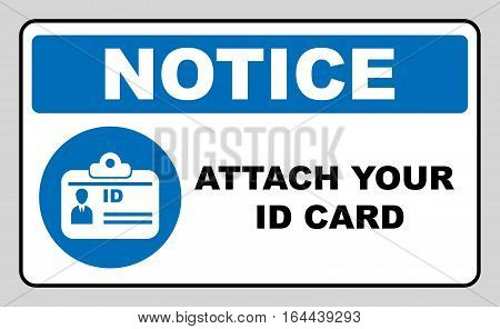 Attach your ID card icon. Information mandatory symbol in blue circle isolated on white. Vector illustration. Notice label