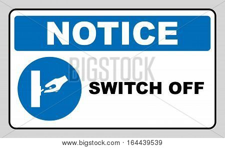 Switch off after use sign. Information mandatory symbol in blue circle isolated on white. Vector illustration. Notice label