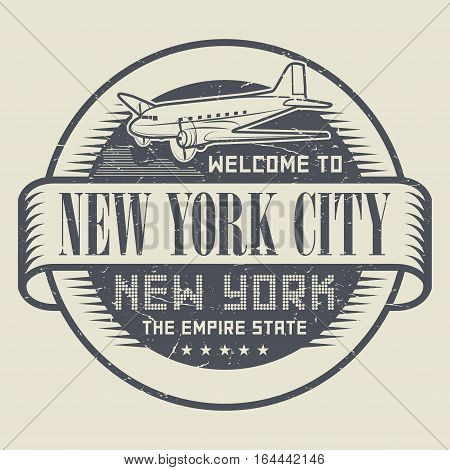 Grunge rubber stamp or tag with text Welcome to New York New York City vector illustration