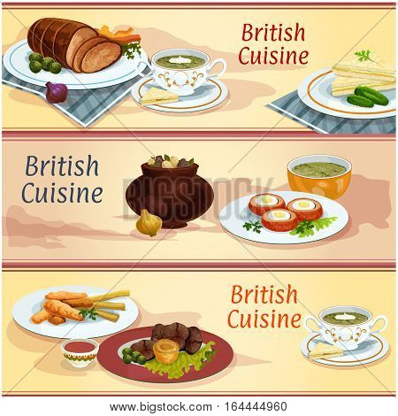 British cuisine main and snack dishes banner. Cucumber sandwich, fish and chips, irish vegetable meat stew, scotch egg in sausage meat, roast beef with pudding, baked beef, sorrel and watercress soups
