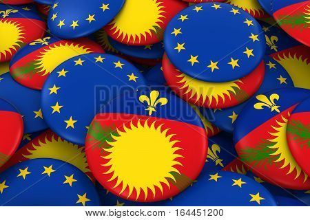 Guadeloupe And Europe Badges Background - Pile Of Guadeloupe And European Flag Buttons 3D Illustrati