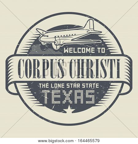 Grunge rubber stamp or tag with airplane and text Welcome to Texas Corpus Christi vector illustration