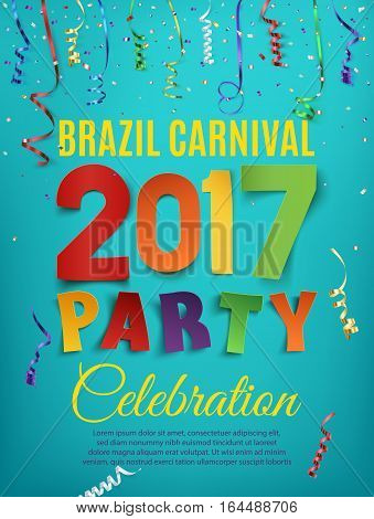 Brazil Carnival 2017 party poster template with confetti and colorful ribbons on blue background. Vector illustration.