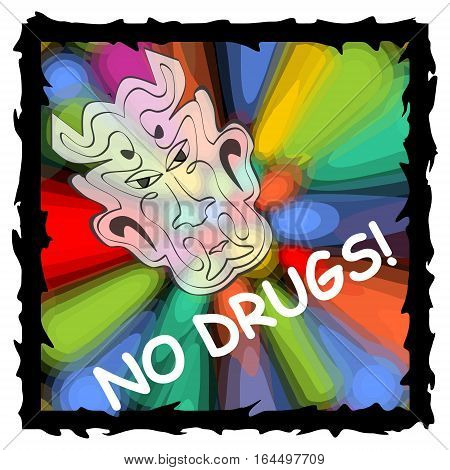 Vector anti drug poster with fuzzy devil face on psychedelic multicolored background with black grunge frame. Drug warning no drugs no dependence