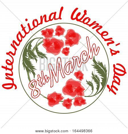 International Women's Day in grunge design with and red flowers. 8th March inscription and international Women's Day inscription on greeting billboard or placard useful for gift shop as announcement