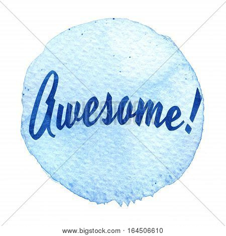 Blue Watercolor Circle With Word Awesome Isolated On A White Background.