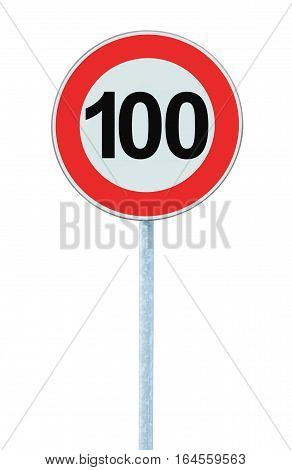 Speed Limit Zone Warning Road Sign, Isolated Prohibitive 100 Km Kilometre Kilometer Maximum Traffic Limitation Order, Red Circle, Large Detailed Closeup