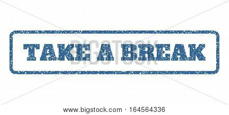 Cobalt Blue rubber seal stamp with Take a Break text. Vector caption inside rounded rectangular frame. Grunge design and dirty texture for watermark labels. Horisontal sticker on a white background.
