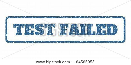 Cobalt Blue rubber seal stamp with Test Failed text. Vector caption inside rounded rectangular shape. Grunge design and dust texture for watermark labels. Horisontal sign on a white background.